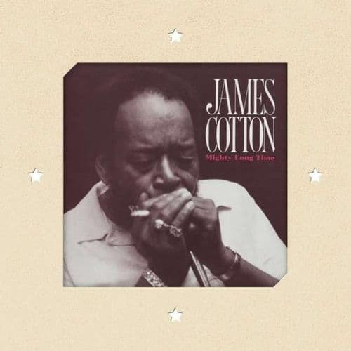 James Cotton<br>Mighty Long Time<br>2LP, RE, RM, 180g